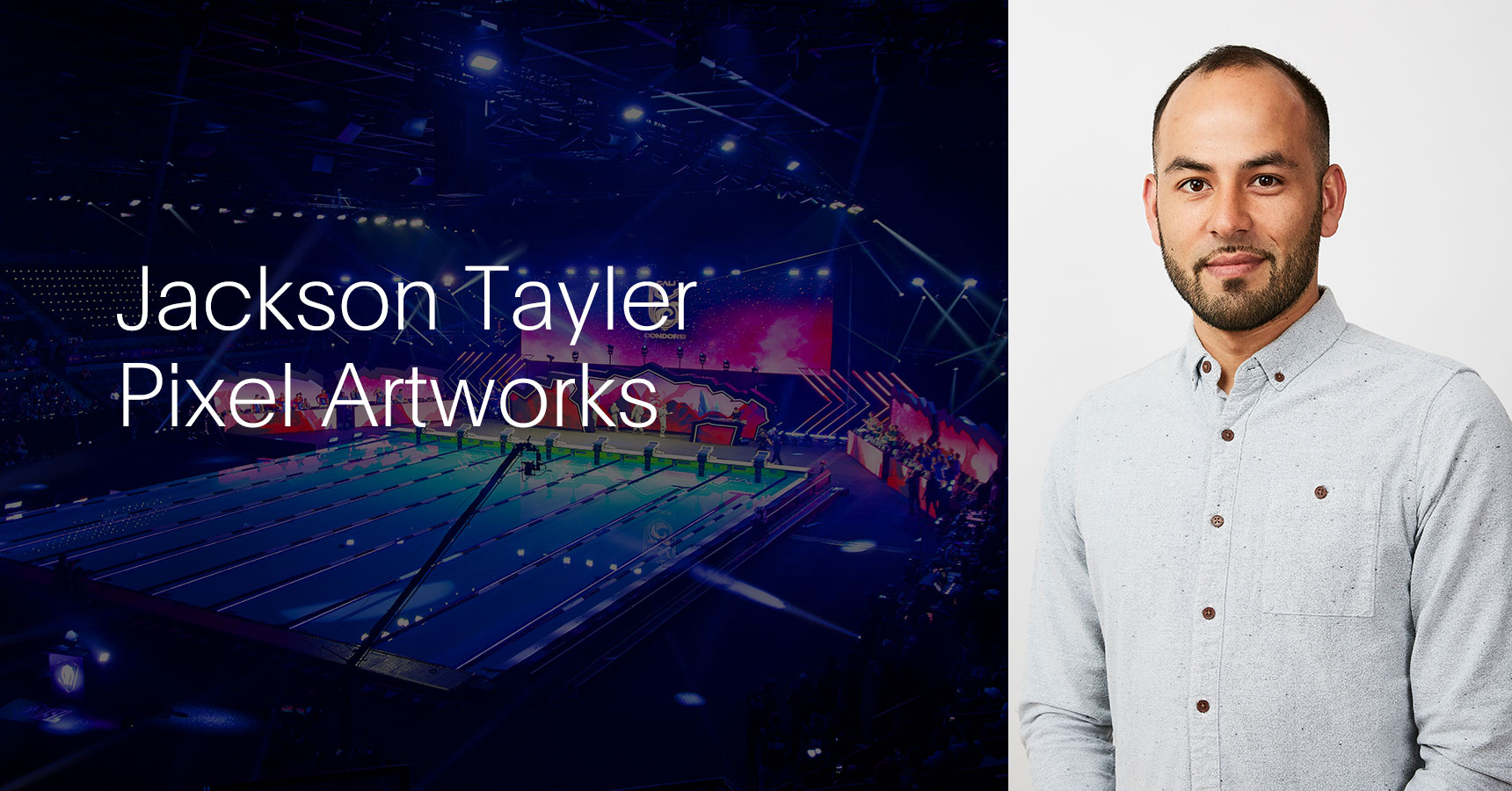 In conversation with Jackson Tayler from Pixel Artworks