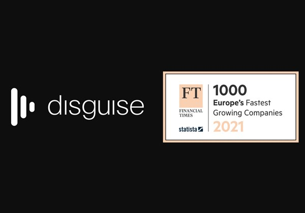 disguise in the Financial Times' 1000 Fastest Growing European Companies